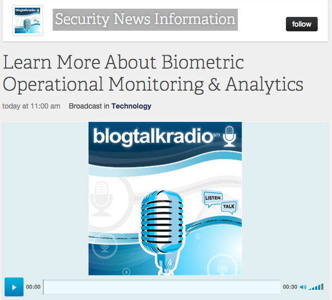 Security News Information Podcast interview on Biometric Operational Monitoring & Analytics